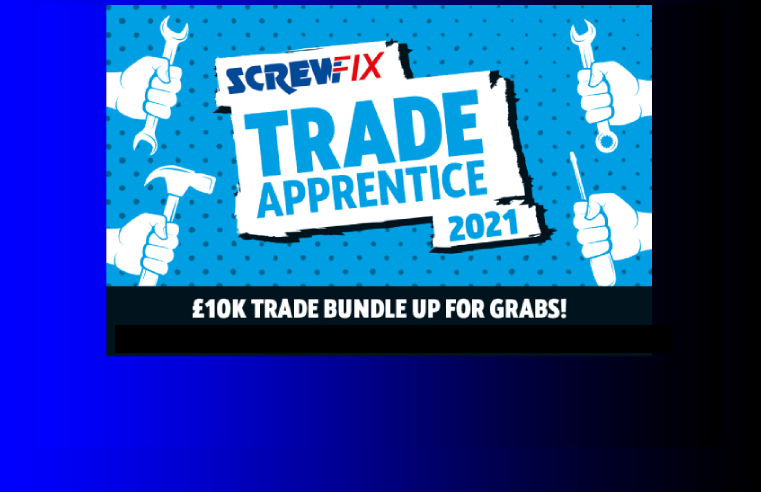 Screwfix Trade Apprentice 2021